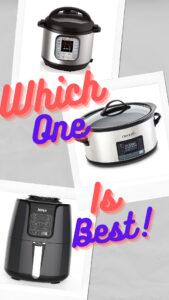 Instant Pot vs Crock Pot vs Ninja Air Fryer Which kitchen appliance is best_pin
