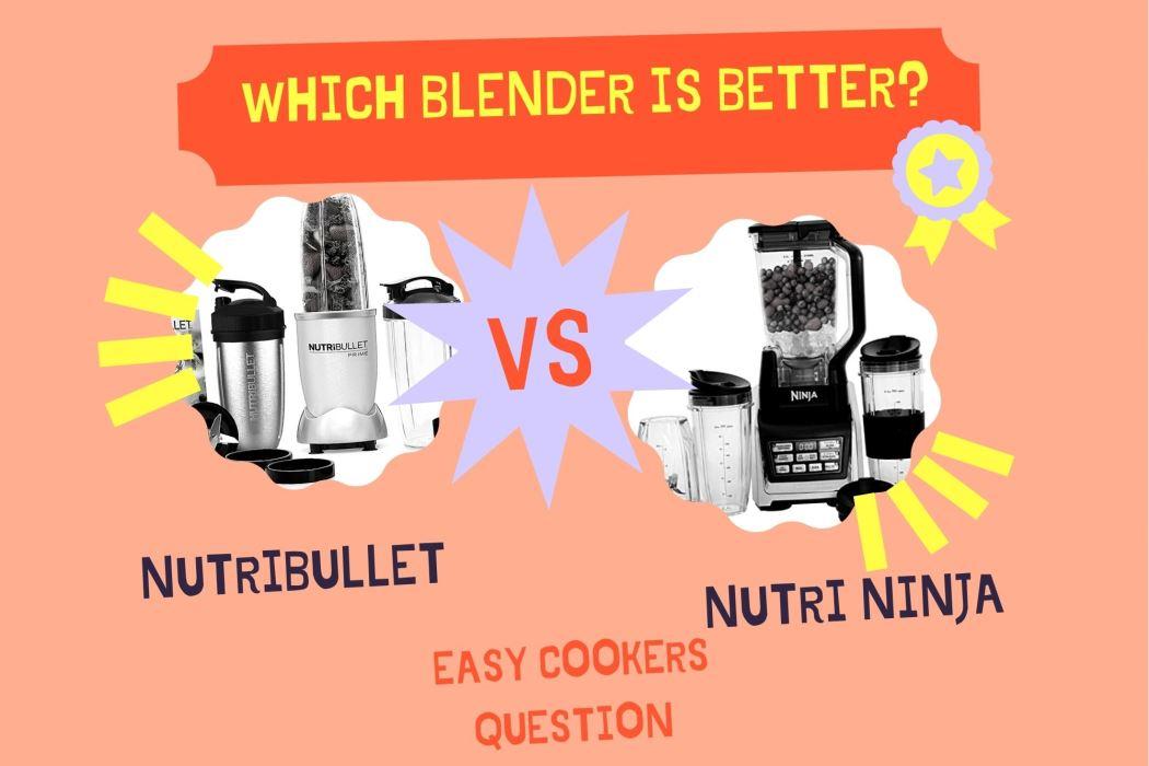Nutribullet vs Nutricook_ Which Blender Is Better