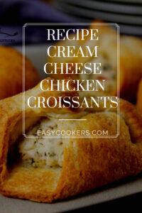 Cream Cheese Chicken Croissants_pin