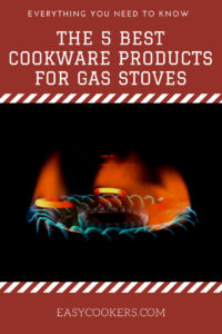 The 5 Best Cookware Products for Gas Stoves