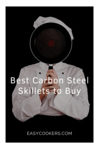 Best Carbon Steel Skillets to Buy_Pin